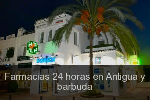 Farmacias 24 horas en Antigua y barbuda